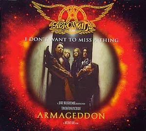 Aerosmith – I don't Wanna Miss A Thing