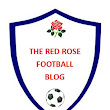 The Red Rose football Blog (Number 55)