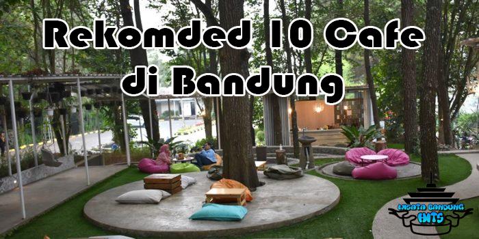Yuk Santuy di 10 Tempat Nongkrong Bandung Yang Lagi Hits