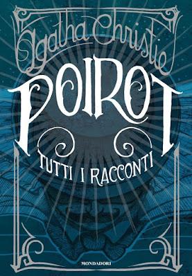 Poirot tutti i racconti, Agatha Christie, Mondadori