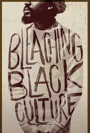 Bleaching Black Culture (2014)