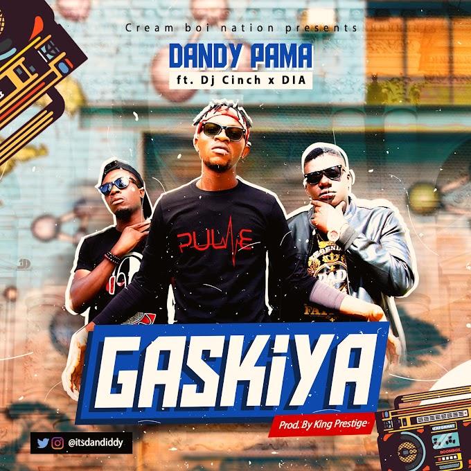 """Dandy Pama Feat. Dj Cinch & DIA - """"Gaskiya"""""""