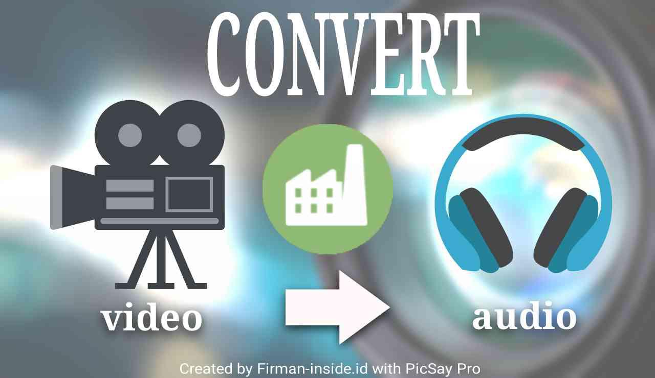 Cara Convert Video Menjadi File Musik Mp3 Mp4a Di Smartphone Firman Inside