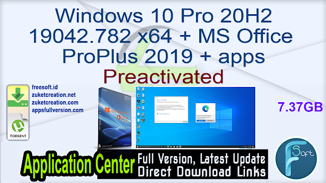 Windows 10 Pro 20H2 19042.782 x64 + MS Office ProPlus 2019 + apps Preactivated