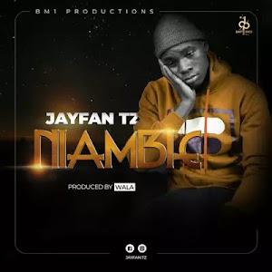 Download Audio | Jayfan - Niambie