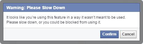 """Please slow down"" Facebook warning"