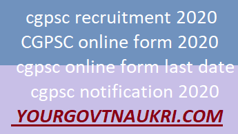 CGPSC online form 2020,cgpsc recruitment 2020,cgpsc online form last date, cgpsc 2020, cgpsc notification