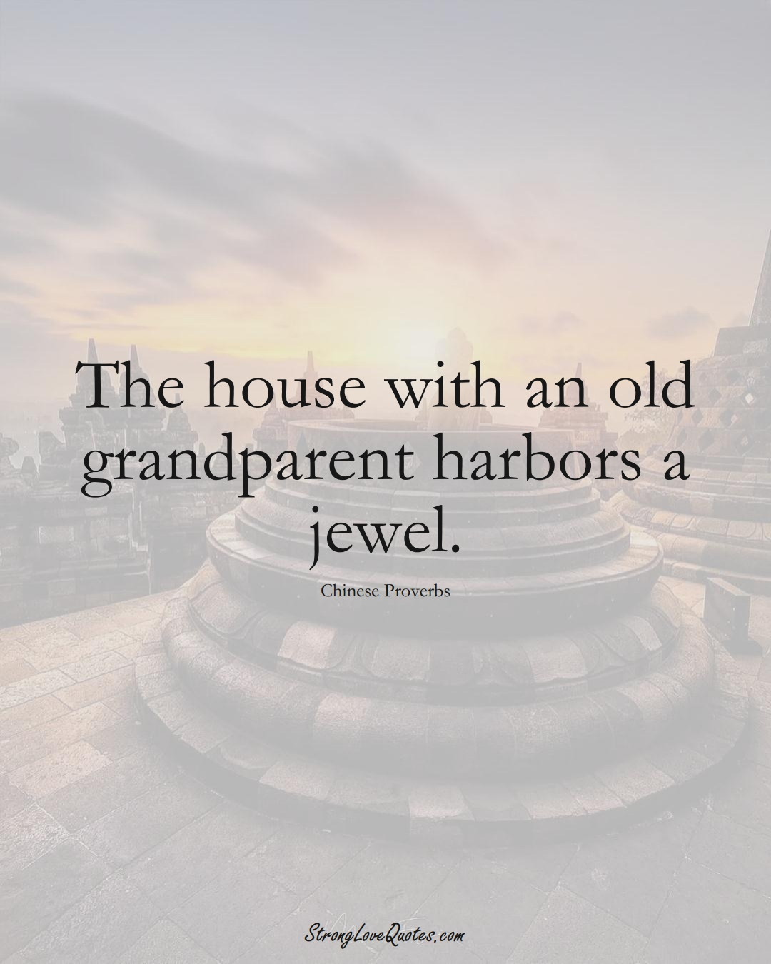 The house with an old grandparent harbors a jewel. (Chinese Sayings);  #AsianSayings