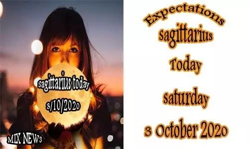 Predictions for Sagittarius today 3/10/2020 Saturday October 3rd 2020, Sagittarius