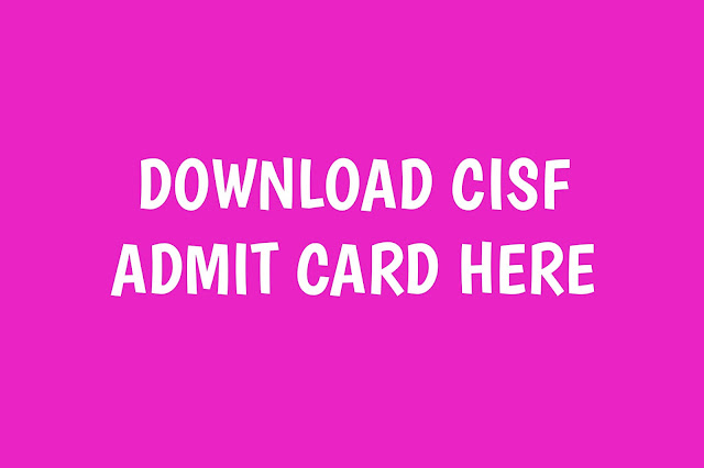 HOW TO DOWNLOAD CISF ADMIT CARD 2019