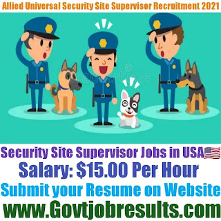 Allied Universal Security Site Supervisor Recruitment 2021-22
