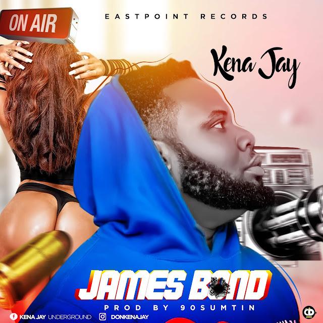 [SONG] Kena Jay  – James Bond (Prod by 90Sumtin)-www.mp3made.com.ng