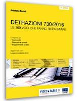 Detrazioni 730/2016 - Le 100 voci che fanno risparmiare