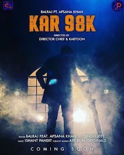 Kar 98k Balraj x Afsana Khan song listen online 2020 by DjPunjab