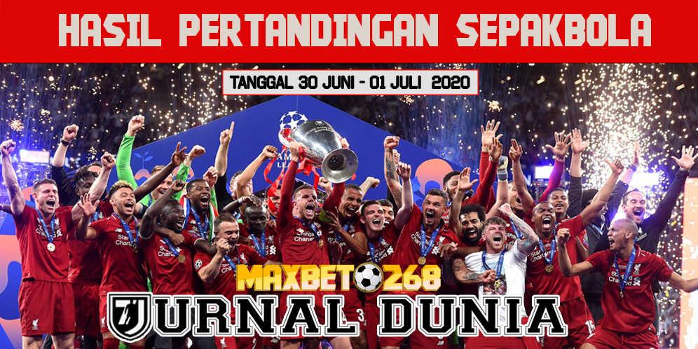 Hasil Pertandingan Sepakbola Tanggal 30 Juni - 01 Juli 2020