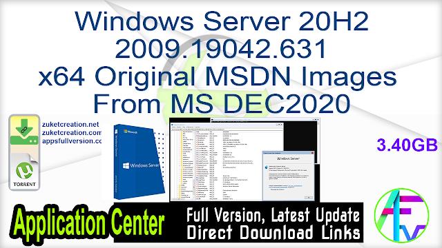 Windows Server 20H2 2009.19042.631 x64 Original MSDN Images From MS DEC2020