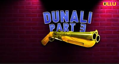 dunali part 3 ullu app web series