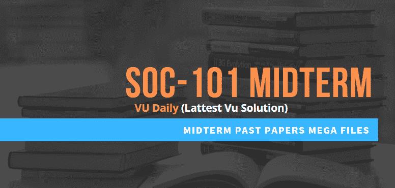 SOC101 Middterm Past Papers  Mega files