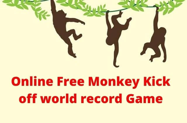 Online Free Monkey Kick off world record Game, Monket Games.monkey kick off download,monkey kick off unblocked
