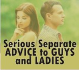 Serious Separate Advice to GUYS and LADIES