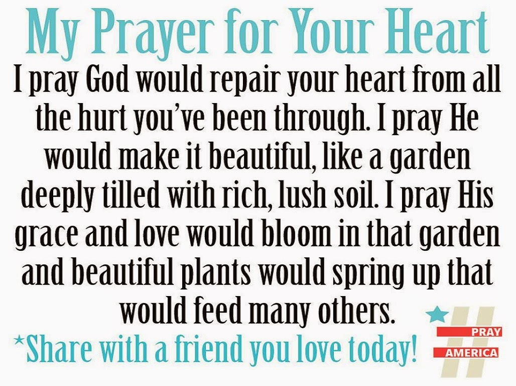 I Pray God Would Repair Your Heart From All The Hurt Youve Been
