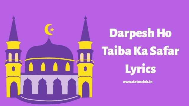 darpesh-ho-taiba-ka-safar-lyrics