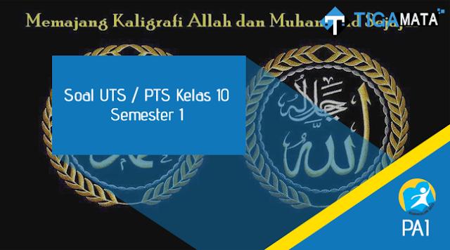 80 Contoh Soal UTS/PTS PAI Kelas 10 Semester 1 Kurikulum 2013 dan Jawabannya