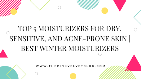 Top 5 Moisturizers for Dry, Sensitive, and Acne-Prone Skin | Best Winter Moisturizers