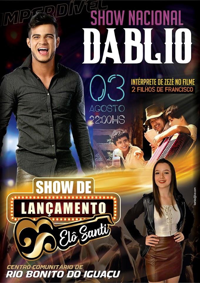 É hoje! Show Nacional com Dablio e Elô Santi em Rio Bonito do Iguaçu