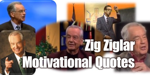 What are the best Zig Ziglar Quotes To Increase my Sales? Here a list of the 76 best Zig Ziglar Quotes and Inspirational Messages To Increase Your Sales.