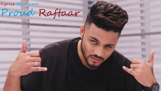 Proud Lyrics By Raftaar,Proud Lyrics