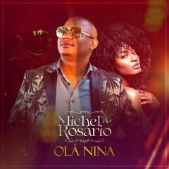 Michel Do Rosário - Olá Nina (2021) [Download]