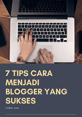 tips cara Menjadi blogger Yang sukses | cara Menjadi blogger sukses