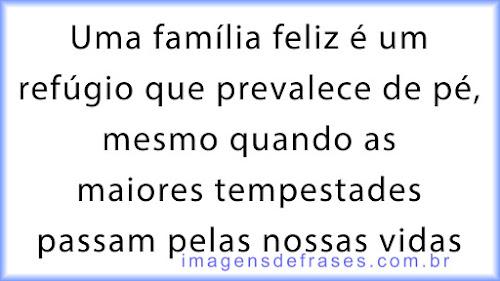 Uma família feliz é um refúgio que prevalece de pé, mesmo quando as maiores tempestades passam pelas nossas vidas