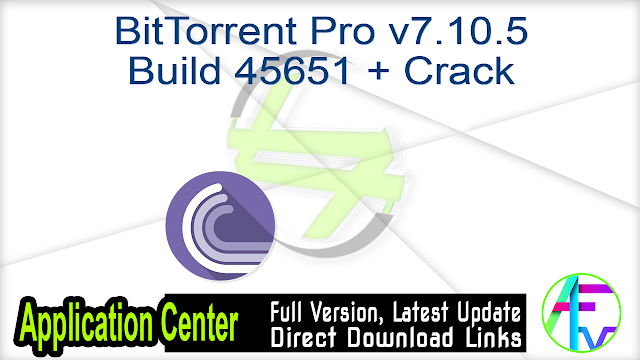 BitTorrent PRO v7.10.5 build 45354 + Crack