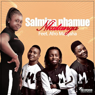 Salmina Nhamue – Nkatanga (feat. Afro Madjaha) ( 2020 ) [DOWNLOAD]