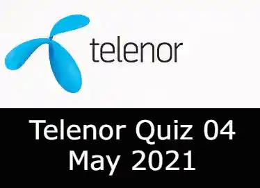 Telenor Quiz Today 4 May 2021 | Telenor Quiz Answers Today 4 May