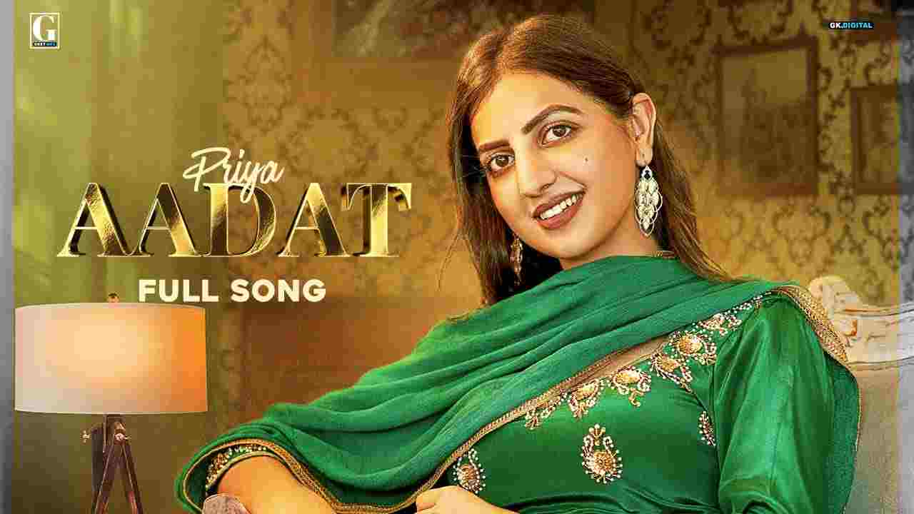 Aadat lyrics  Priya Punjabi Song