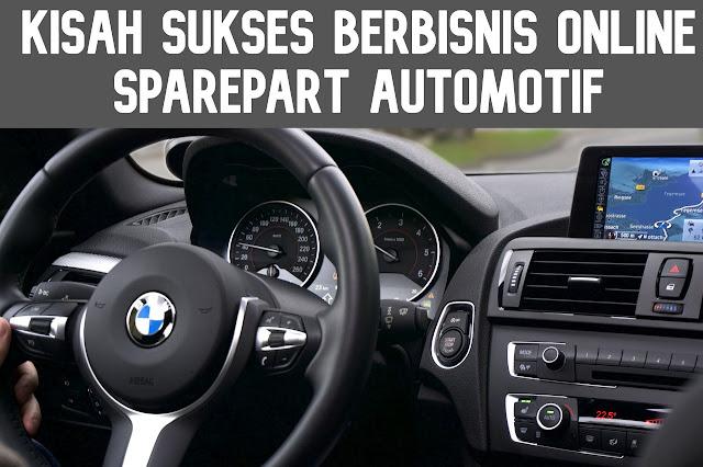 Kisah Sukses Berbisnis Online Spare Parts Automotive