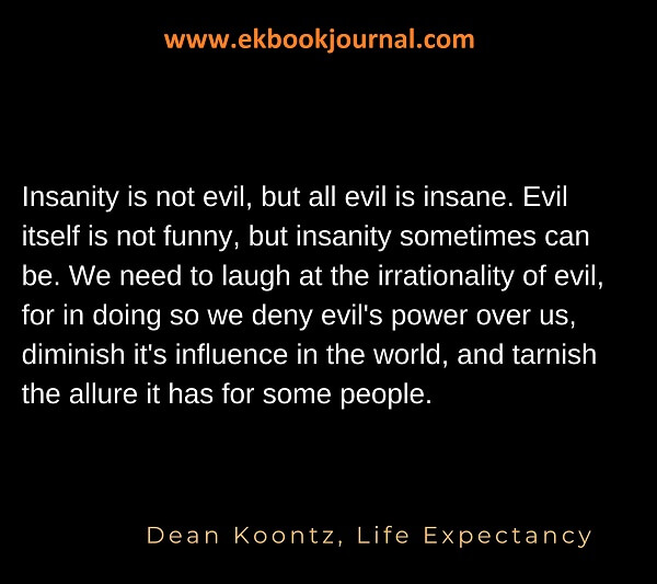Dean Koontz Quote |  Life Expectancy