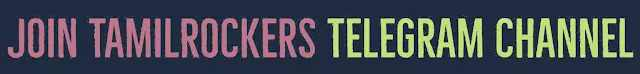 TamilRockers 2020 Link – Latest Tamilrockers Website To Download Movies