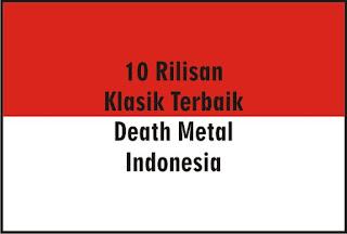 10 Rilisan Klasik Death Metal Indonesia