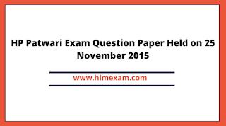 HP Patwari Exam Question Paper Held on 25 November 2015