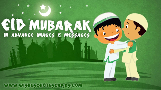 Eid Mubarak In Advance - 100+ Images And Messages