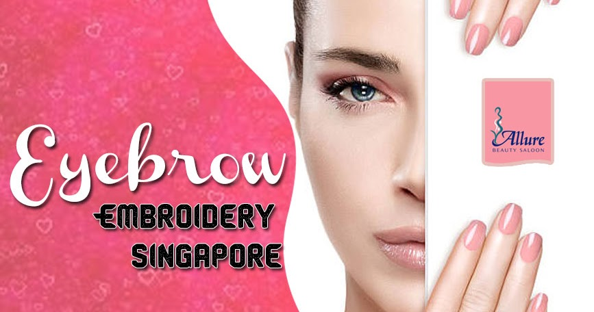 Allure Beauty Brings Offer On Eyebrow Embroidery Singapore
