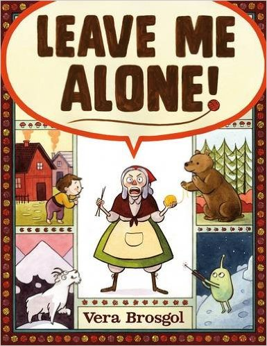 https://www.amazon.com/Leave-Me-Alone-Vera-Brosgol/dp/1626724415/ref=sr_1_1?s=books&ie=UTF8&qid=1485260877&sr=1-1&keywords=leave+me+alone