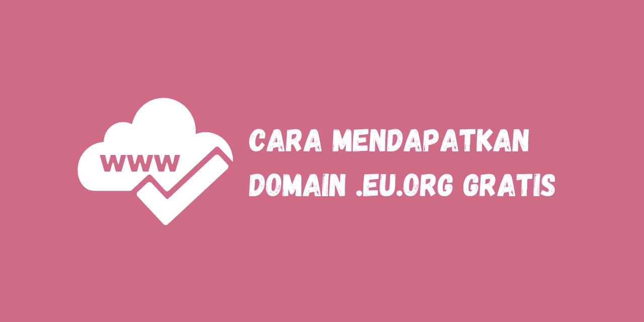 cara mendapatkan domain .eu.org gratis