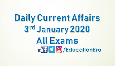 Daily Current Affairs 3rd January 2020 For All Government Examinations
