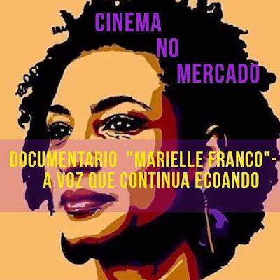 Marielle Franco - A Voz Que Continua Ecoando (2019)