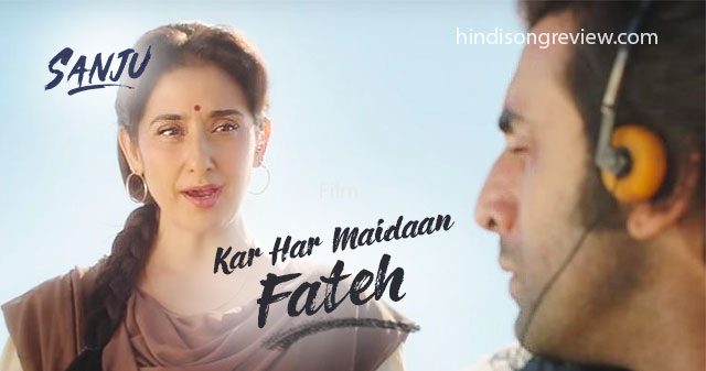 kar-har-maidan-fateh-lyrics-hindi-sanju